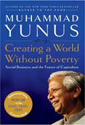 Muhammad Yunus, Creating a World Without Poverty